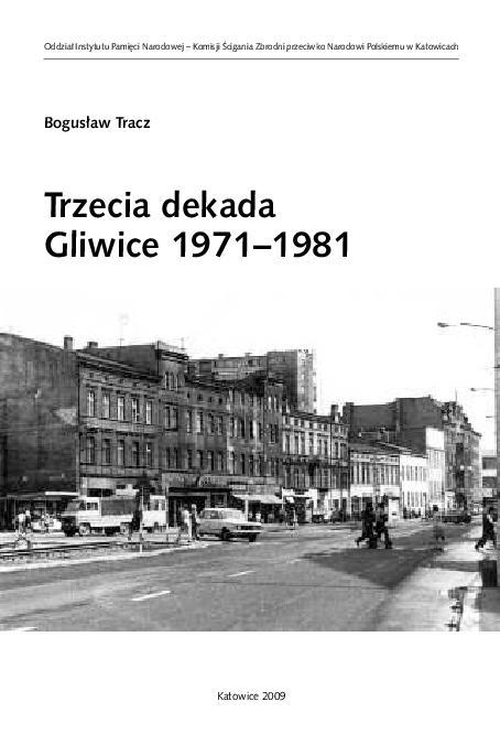 Pdf Trzecia Dekada Gliwice 1971 1981 Bogusław Tracz