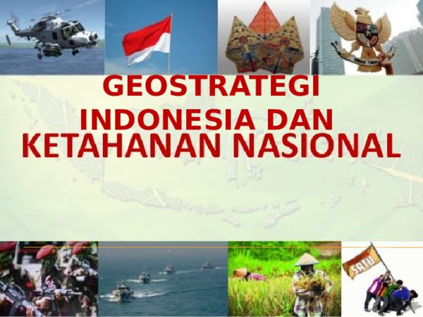 PPT) GEOSTRATEGI INDONESIA | Faridah Fhayda - Academia edu