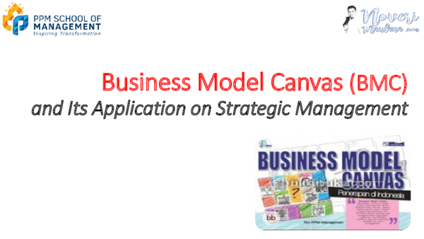 PDF) Business Model Canvas (BMC) and Its Application on