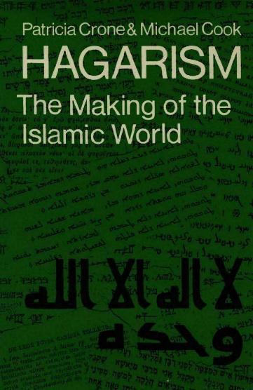 PDF) Hagarism; The Making of the Islamic World-Crone, Cook1.pdf ...