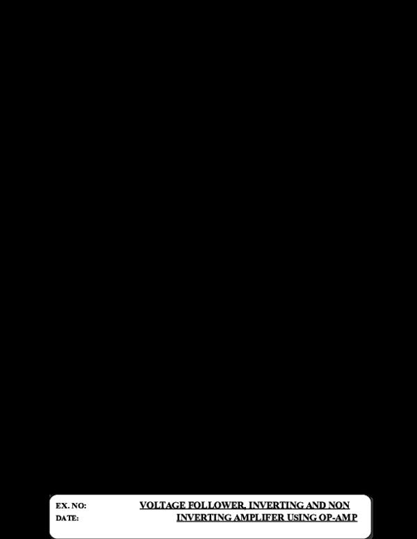DOC) CIRCUIT DIAGRAM: VOLTAGE FOLLOWER INVERTING AMPLIFIER