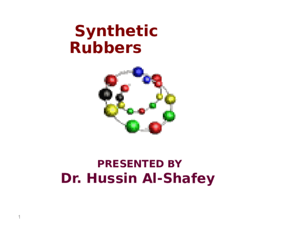 PPT) Synthetic_Rubbers ppt | abdallah hany - Academia edu