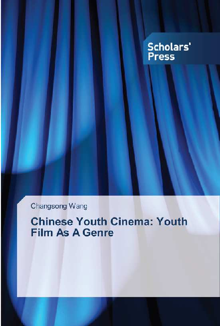 PDF) Chinese Youth Cinema-Youth Film as a Genre | Changsong Wang