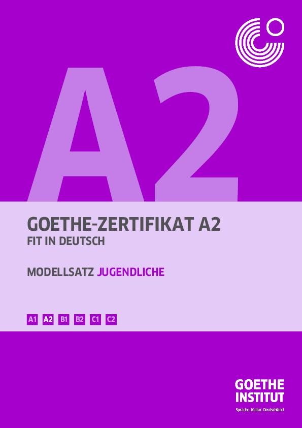 Pdf Goethe Zertifikat A2 Modellsatz Jugendliche B1 B2 C1 C2 A2 A1
