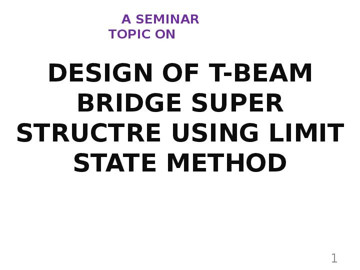 PPT) PRESENTATION ON ANALYSIS AND DESIGN OF T-BEAM BRIDGE