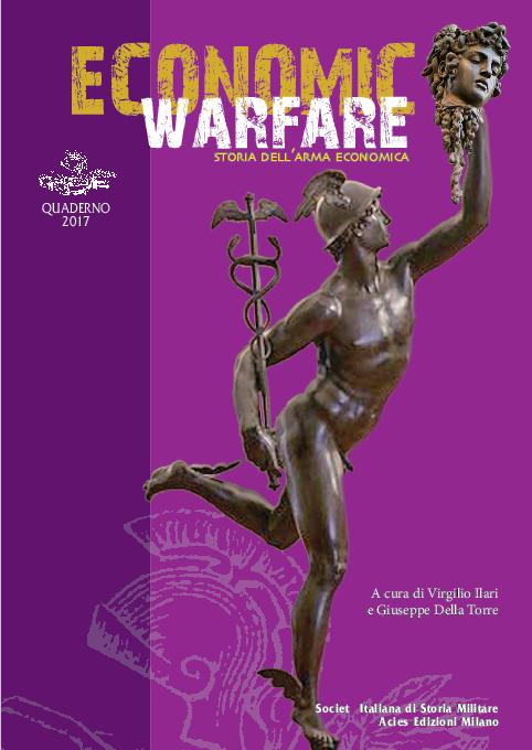 PDF) 2017. Economic Warfare. Storia dell arma economica  587a43072aa