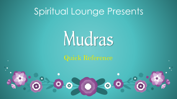 PDF) Spiritual Lounge Presents - Mudras Quick Reference | Dhara