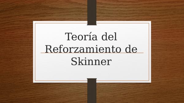 Ppt Teoria Del Reforzamiento De Skinner Astrid Aguilar