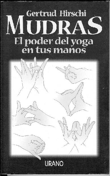 Pdf Mudras El Poder Del Yoga En Tus Manos Pdf Emilia Bonilla Academia Edu