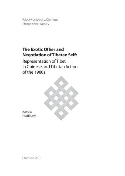 Pdf The Exotic Other And Negotiation Of Tibetan Self Representation Of Tibet In Chinese And Tibetan Ction Of The 1980s Kamila Hladikova Academia Edu