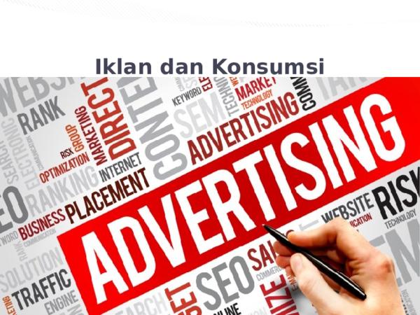 Ppt Iklan Dan Konsumsi Pptx Roby Irzal Maulana Academia Edu