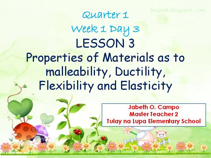 sci q1 wk1 day 3 lesson 3 properties of malleability ductility