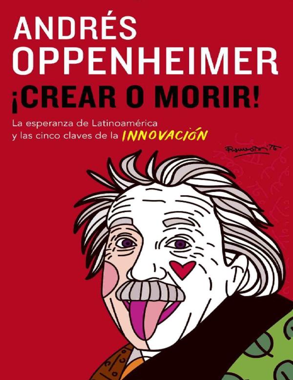PDF) Crear_o_Morir.Oppenheimer.pdf   Brbara A. Flores L ...