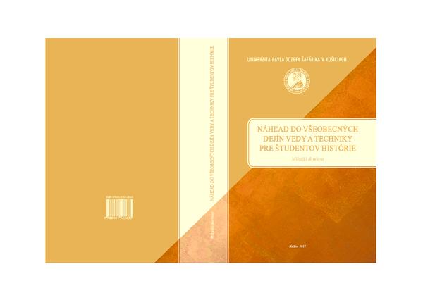 NÁHĽAD DO VŠEOBECNÝCH DEJÍN VEDY A TECHNIKY PRE ŠTUDENTOV HISTÓRIE ... a89b8ceb638