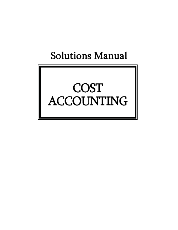 PDF) Solutions Manual COST ACCOUNTING | Sansarom Srisomboorn
