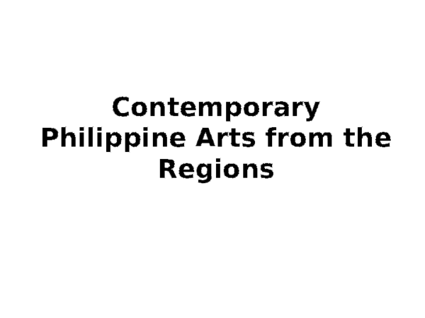 PPT) Contemporary Philippine Arts from the Regions Presentation pptx