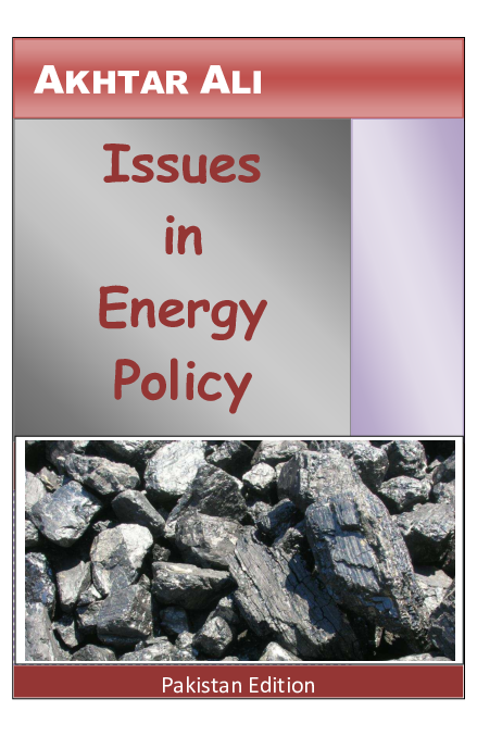 PDF) Issues in Energy Policy Pakistan Edition | Akhtar Ali