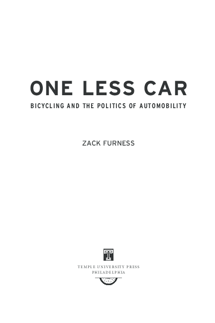 PDF) One Less Car: Bicycling and the Politics of Automobility | Zack  Furness - Academia.edu