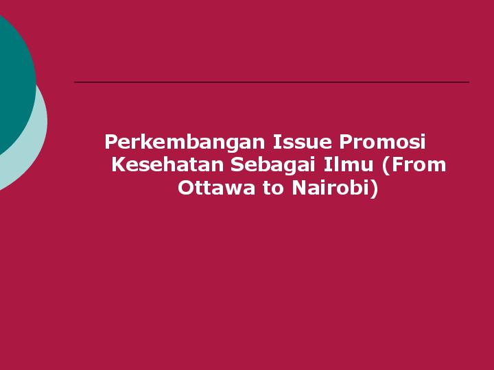 Pdf Perkembangan Issue Promosi Kesehatan Sebagai Ilmu From Ottawa To Nairobi Kelas A Academia Edu