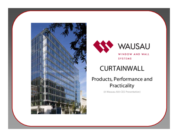 PDF) CURTAINWALL Products, Performance and Practicality (A