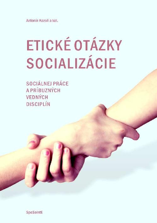 PDF) Antonín Kozoň a kol. Etické otázky socializácie  7fa583b1034