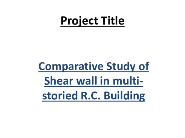 PDF) Project Title Comparative Study of Shear wall in multi- storied
