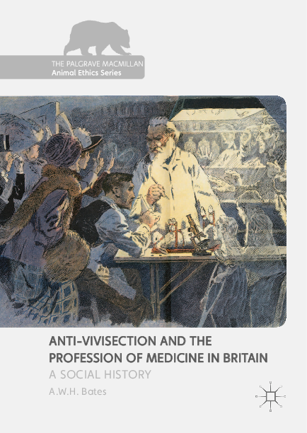 Anti Vivisection And The Profession Of Medicine In Britain A Social