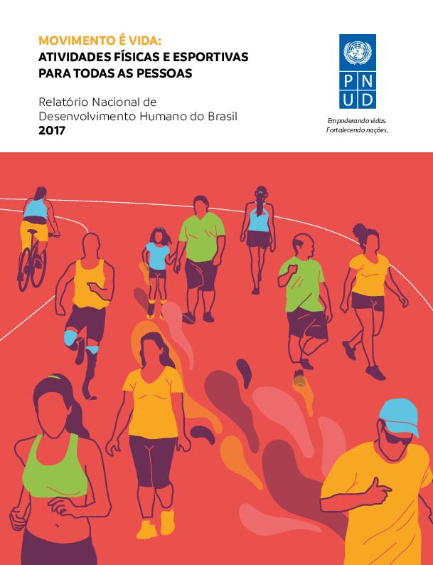 Relatório Nacional de Desenvolvimento Humano 2017 - Movimento é vida ... 6879e462d5b5e