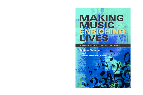 793b08f354b4 Making Music and Enriching Lives A Guide for All Music Teachers ...