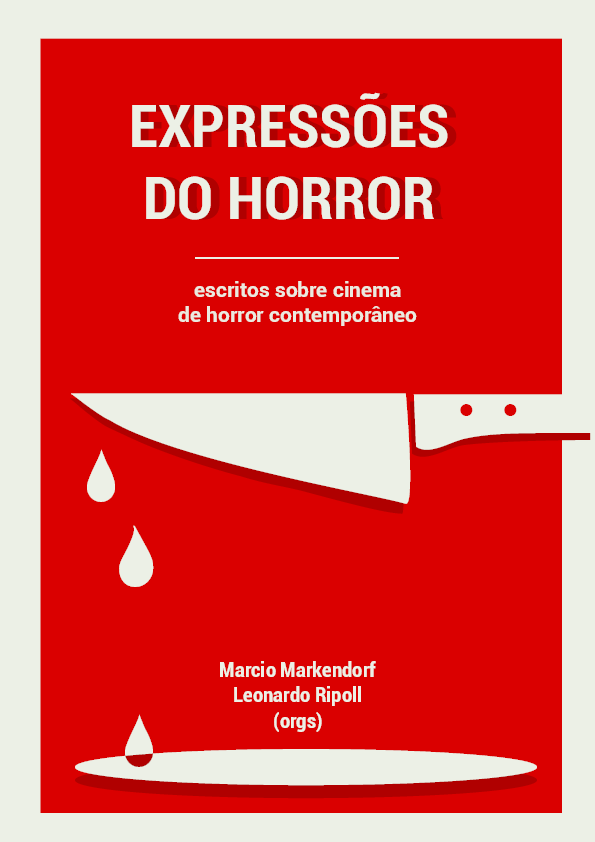 2ffbeeb9367e4 Expressões do horror - escritos sobre cinema de horror contemporâneo ...