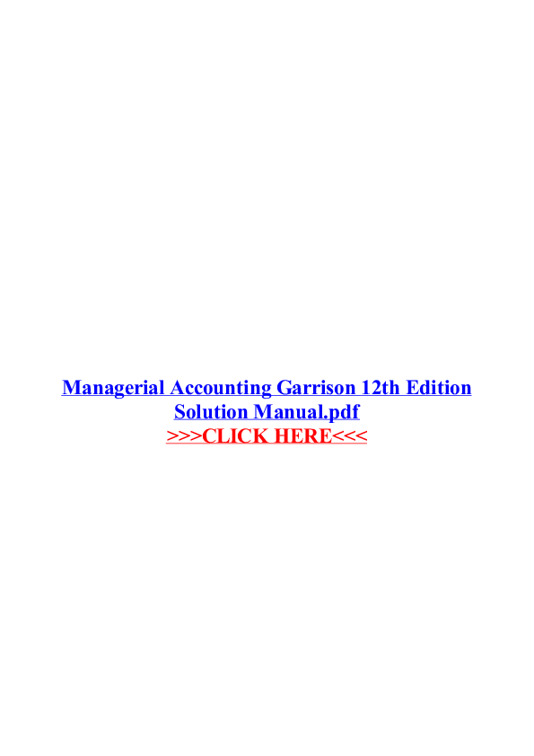 Managerial Accounting Garrison 13th Edition Solutions Manual Pdf
