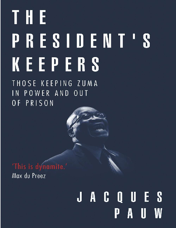 PDF) The President's Keepers_ Those keeping Zum - Jacques Pauw pdf
