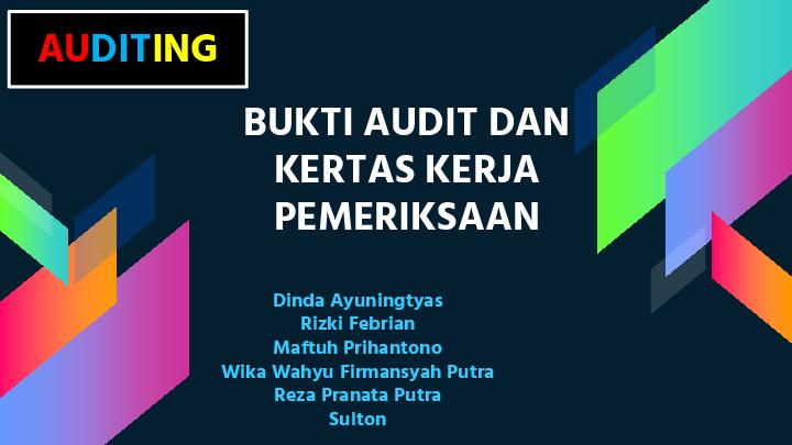 Ppt Final Bukti Audit Dan Kkp Kelompok 2 Auditing Final Kristian D A N A N G Purnomo Academia Edu