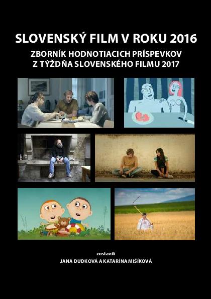e12245af73b0 PDF) ZBORNÍK HODNOTIACICH PRÍSPEVKOV Z TÝŽDŇA SLOVENSKÉHO FILMU 2017 ...