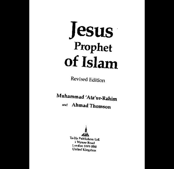 PDF) Jesus Prophet of Islam by Muhammad and Ahmad thomson | Abubakar