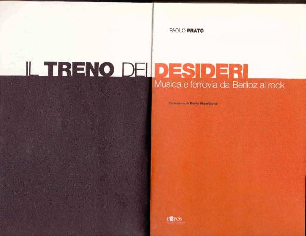 Il treno dei desideri. Musica e ferrovia da Berlioz al rock.pdf ... 2f688b8e76d