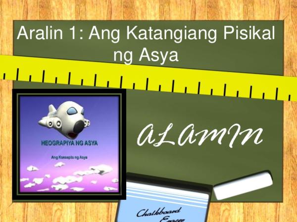 PPT) Q1 L1 Aralin 1 Ang Katangiang Pisikal ng Asya 1 ALAMIN