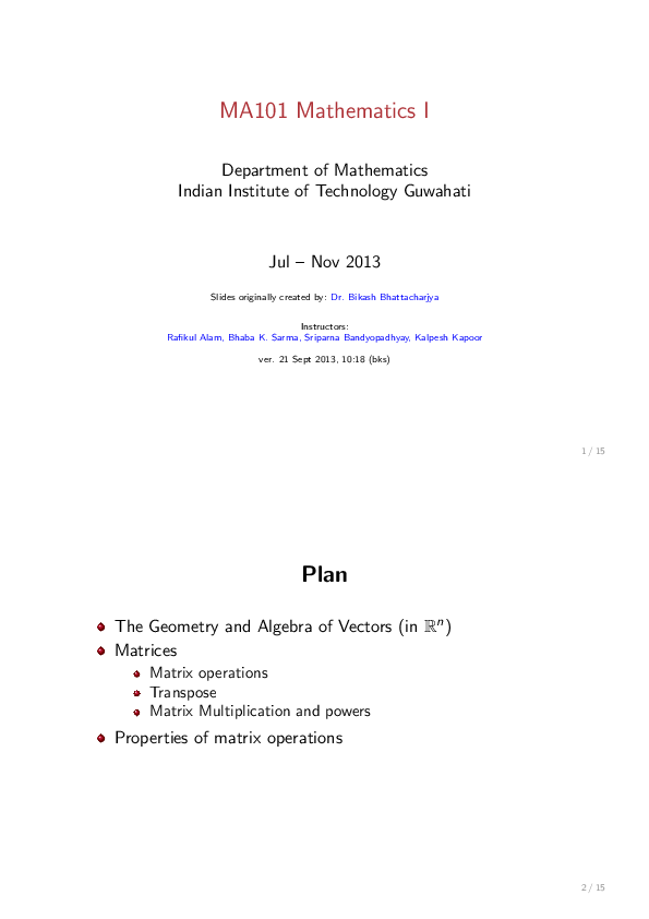 Plan The Geometry and Algebra of Vectors (in R n ) Matrices Matrix
