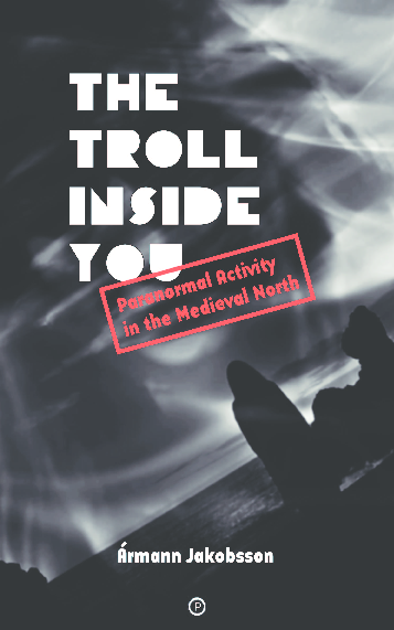 The Troll Inside You Paranormal Activity In The Medieval North