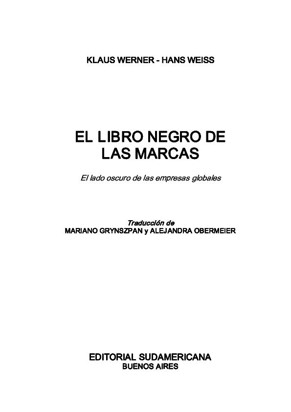 Pdf El Libro Negro De Las Marcas El Lado Oscuro De Las Empresas Globales Traducción De Editorial Sudamericana Kendi Flores Academia Edu