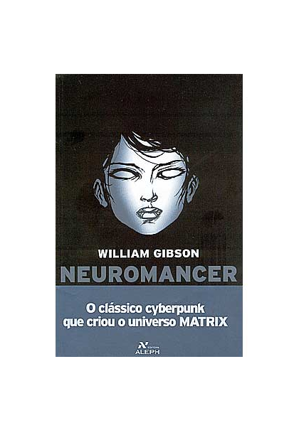 3c5797632 PDF) William Gibson - Neuromancer.pdf | djalma Đ souza - Academia.edu