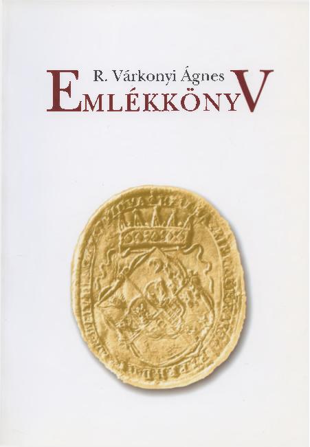 PDF R Várkonyi gnes Emlékkönyv Születésének 70 évfordul³ja