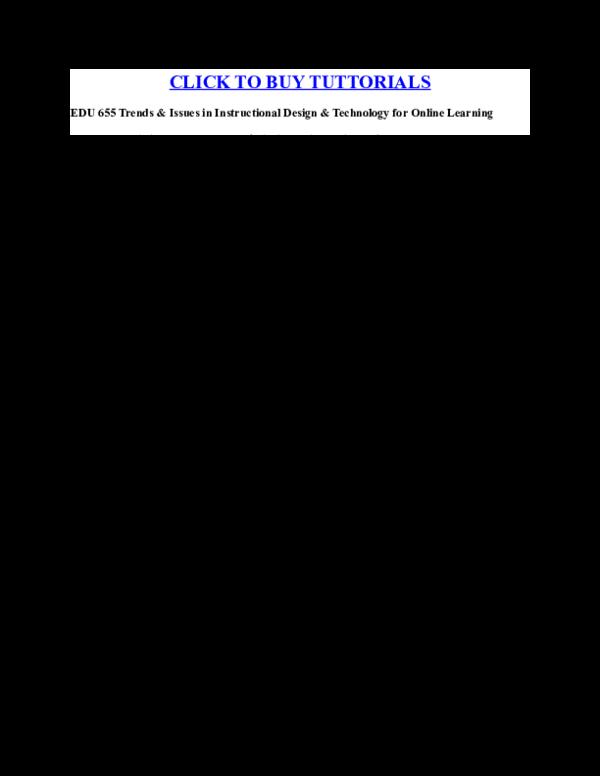 Doc Edu 655 Trends Issues In Instructional Design Technology For Online Learning Albert Einstien Academia Edu