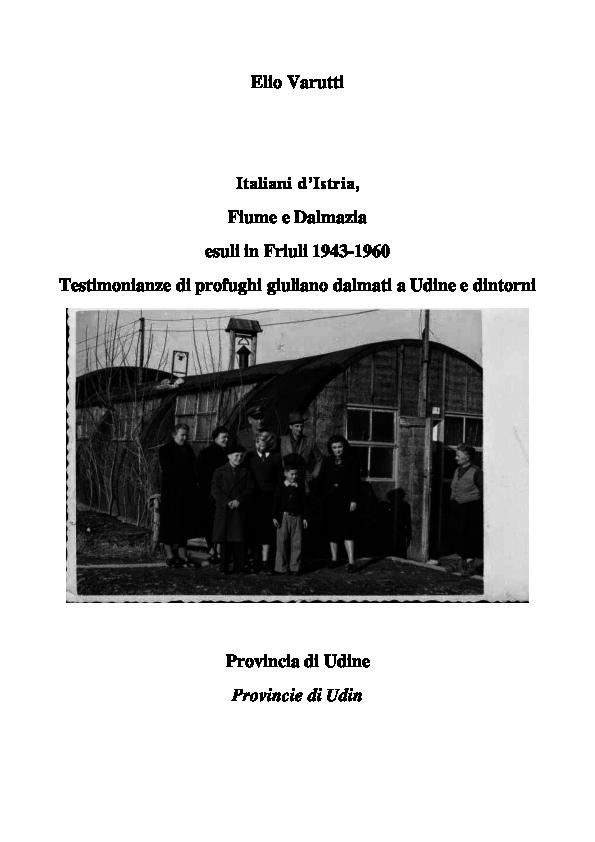Italiani d\'Istria, Fiume e Dalmazia esuli in Friuli 1943-1960 ...