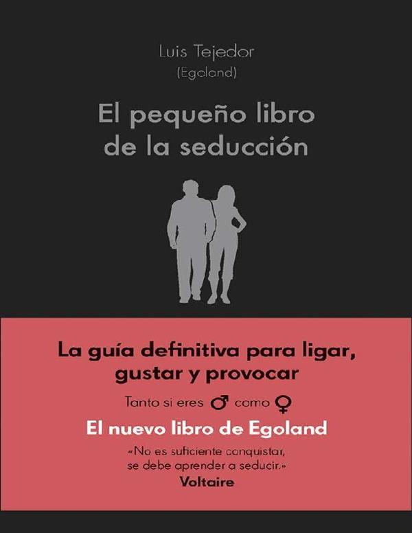 Pdf El Pequeño Libro De La Seducción Luis Tejedor García Pdf Noe Telles Academia Edu