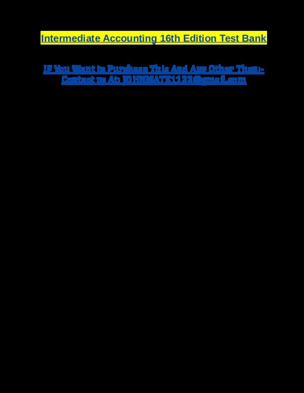 DOC) Intermediate Accounting 16th Edition Test Bank | lana