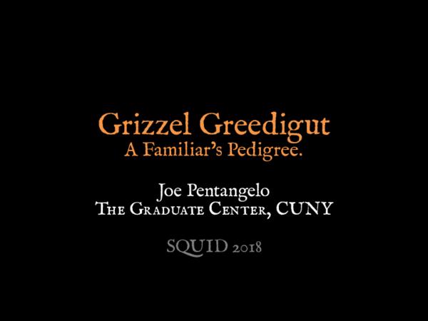 PDF) Grizzel Greedigut: A Familiar's Pedigree   Joseph