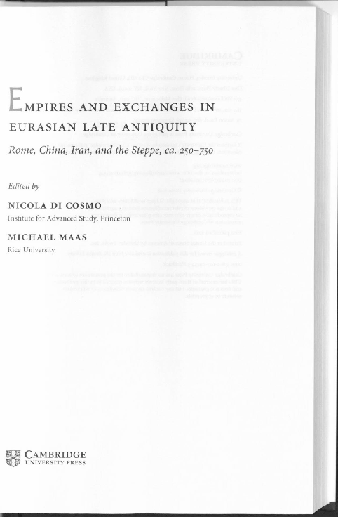 and the Steppe Iran Empires and Exchanges in Eurasian Late Antiquity: Rome China ca 250-750
