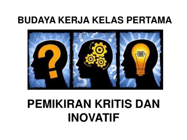 Pdf Pemikiran Kritis Dan Inovatif Budaya Kerja Kelas Pertama Nur Fasiha Academia Edu