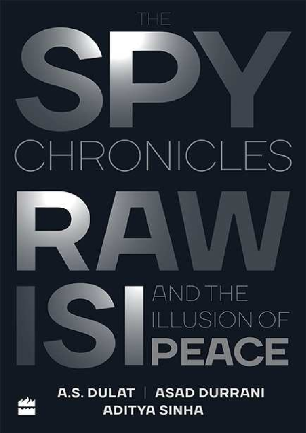 PDF) The Spy Chronicles_ RAW, ISI and the Illus - A S  Dulat pdf
